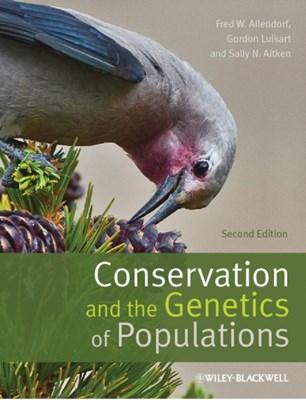 Conservation and the Genetics of Populations Professor Fred W. Allendorf, Gordon H. Luikart, Sally N. Aitken 9780470671450