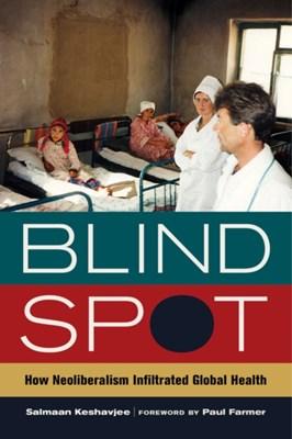 Blind Spot Salmaan Keshavjee 9780520282841