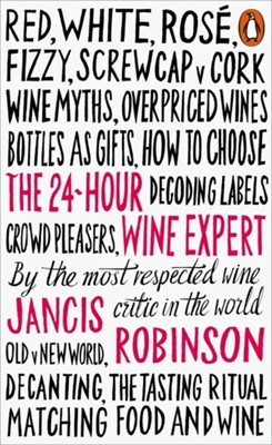 The 24-Hour Wine Expert Jancis Robinson 9780141981819