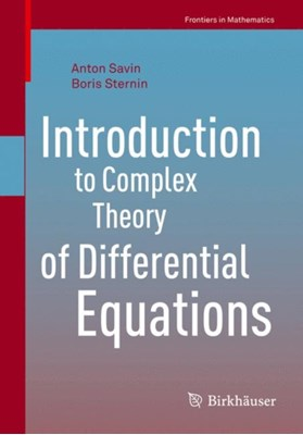 Introduction to Complex Theory of Differential Equations Boris Sternin, Anton Savin 9783319517438