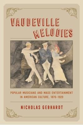 Vaudeville Melodies Nicholas Gebhardt 9780226448695