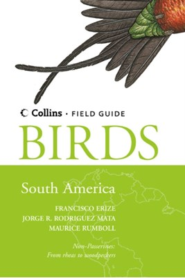 Birds of South America Jorge R. Roderiguez Mata, Francisco Erize, Maurice Rumboll 9780007150847