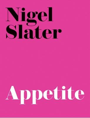 Appetite Nigel Slater 9781841154701