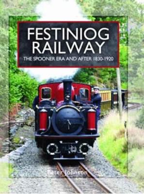 Festiniog Railway Peter Johnson 9781473827288