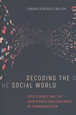 Decoding the Social World Sandra Gonzalez-Bailon 9780262037075