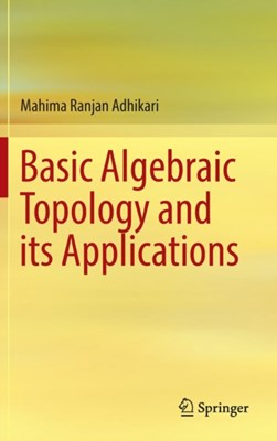 Basic Algebraic Topology and its Applications Mahima Ranjan Adhikari 9788132228417