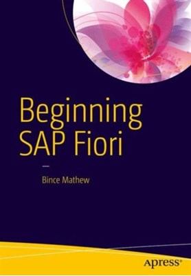 Beginning SAP Fiori Bince Mathew 9781484213360