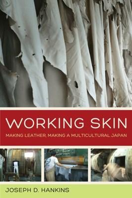 Working Skin Joseph D. Hankins 9780520283299