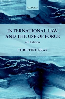 International Law and the Use of Force Christine (Professor of International Law Gray 9780198808428