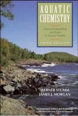Aquatic Chemistry Werner Stumm, James J. Morgan 9780471511854