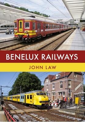 Benelux Railways John Law 9781445668123