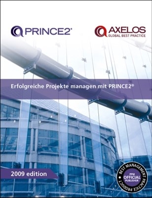 Erfolgreiche Projekte managen mit PRINCE2 [German print version of Managing successful projects with PRINCE2] Office of Government Commerce 9780113312146