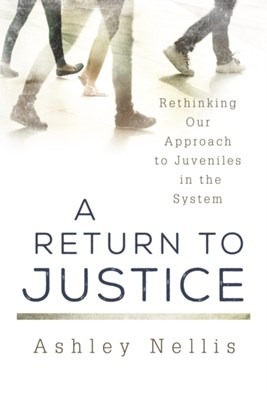 A Return to Justice Ashley Nellis 9781442227668