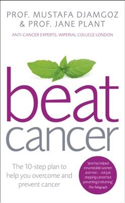 Beat Cancer Jane Plant, Mustafa Djamgoz 9780091947958