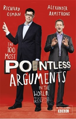 The 100 Most Pointless Arguments in the World Richard Osman, Alexander Armstrong 9781444762082