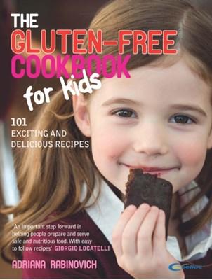 The Gluten-free Cookbook for Kids Adriana Rabinovich 9780091923891