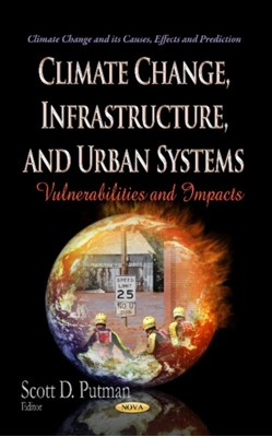 Climate Change, Infrastructure & Urban Systems  9781629480008