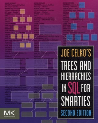 Joe Celko's Trees and Hierarchies in SQL for Smarties Joe (Independent Consultant Celko 9780123877338