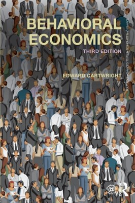 Behavioral Economics Edward (University of Kent Cartwright 9781138097124