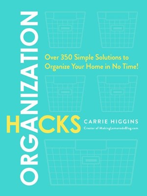 Organization Hacks Carrie Higgins 9781507203330