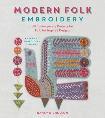 Modern Folk Embroidery Nancy Nicholson 9781446306291