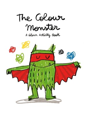 The Colour Monster: A Colour Activity Book Lupita Books, Anna Llenas 9781783704590