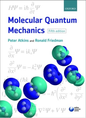 Molecular Quantum Mechanics Ronald S. (Professor Friedman, Peter W. (Fellow of Lincoln College Atkins 9780199541423