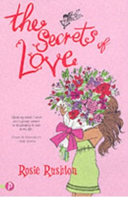 The Secrets of Love Rosie Rushton 9781853407741