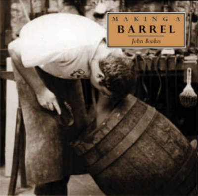Making a Barrel John Boakes 9781858251141