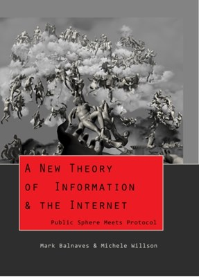 A New Theory of Information & the Internet Mark Balnaves, Michele A. Willson 9781433110627