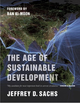 The Age of Sustainable Development Jeffrey D. Sachs 9780231173155
