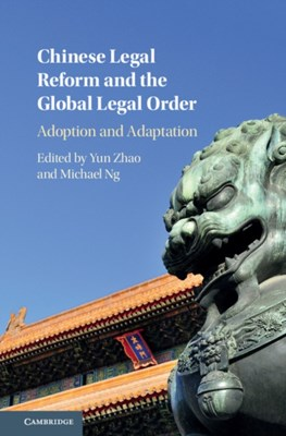 Chinese Legal Reform and the Global Legal Order  9781107182004