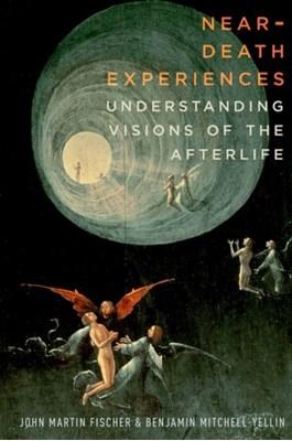 Near-Death Experiences Benjamin Mitchell-Yellin, John Martin Fischer 9780190466602