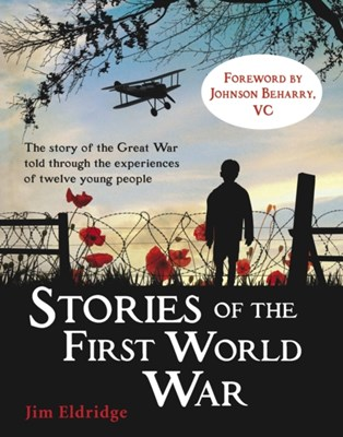 Stories of the First World War Jim Eldridge 9781407140551