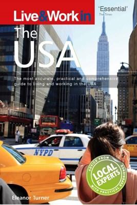 Live & Work in the USA Deborah Penrith, Eleanor Turner 9781854584281