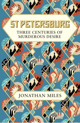 St Petersburg Jonathan Miles 9780091959470
