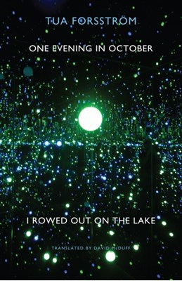 One Evening in October I Rowed Out on the Lake Tua Forsstrom 9781780371146