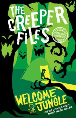 Creeper Files: Welcome to the Jungle Hacker Murphy 9780192747303