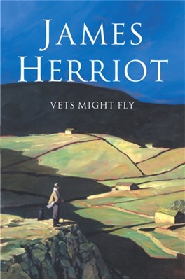 Vets Might Fly James Herriot 9780330443586