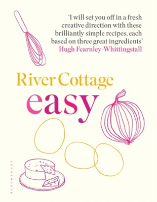 River Cottage Easy Hugh Fearnley-Whittingstall 9781408888490