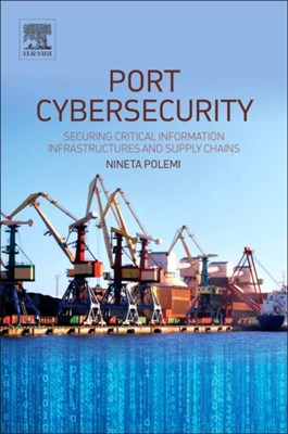Port Cybersecurity Nineta (European Comission Polemi 9780128118184