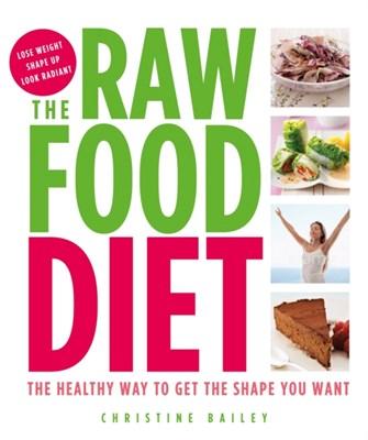 Raw Food Diet Christine Bailey 9781844839940