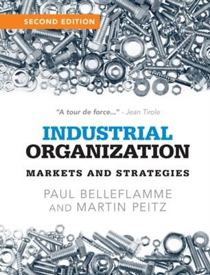 Industrial Organization Paul (Universite Catholique de Louvain Belleflamme, Martin (Universitat Mannheim Peitz 9781107687899