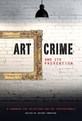 Art Crime and its Prevention  9781848221871