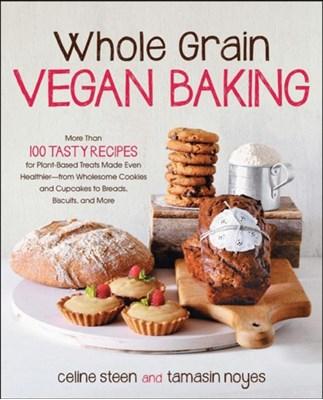 Whole Grain Vegan Baking Celine Steen, Tamasin Noyes 9781592335459
