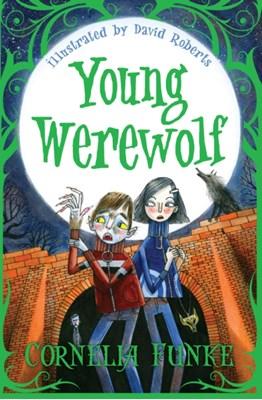 Young Werewolf Cornelia Funke 9781781122686