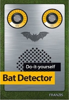 Franzis Make your own Bat Detector Kit & Manual Franzis Verlag GmBH 9783645652766