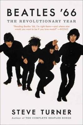 Beatles '66 Steve Turner 9780062475589