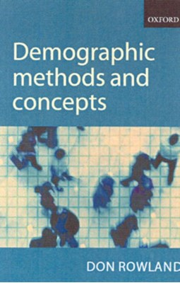 Demographic Methods and Concepts Donald T. (Reader in Population Studies Rowland 9780198752639