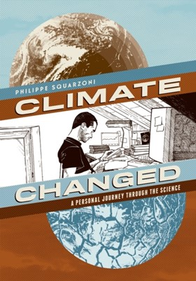 Climate Changed Philippe Squarzoni 9781419712555